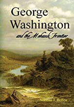 George Washington and the Mohawk Frontier