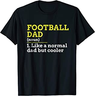 Football Dad Like A Normal Dad But Cooler Gift T Shirt