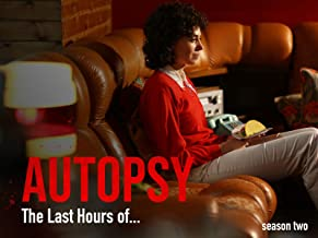 Autopsy: The Last Hours of.