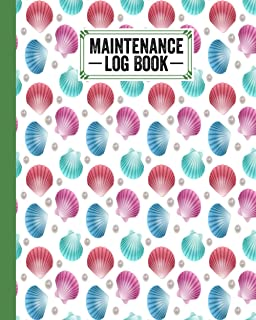 Maintenance Log Book: shells Maintenance Log Book, Repairs And Maintenance Record Book for Home, Office, Construction and ...