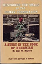 Restoring the Walls of the Human Personality A Study in the Book of Nehemiah