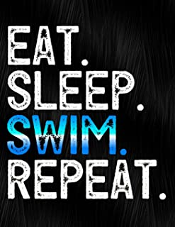 Eat Sleep Swim Repeat: Notebook, Journal, Diary Or Sketchbook With Wide Ruled Paper