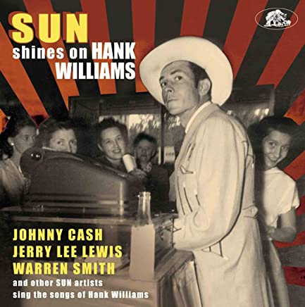 Various - Sun Shines On Hank Williams: Sun Artists Sing The Songs Of Hank Williams (2019) LEAK ALBUM