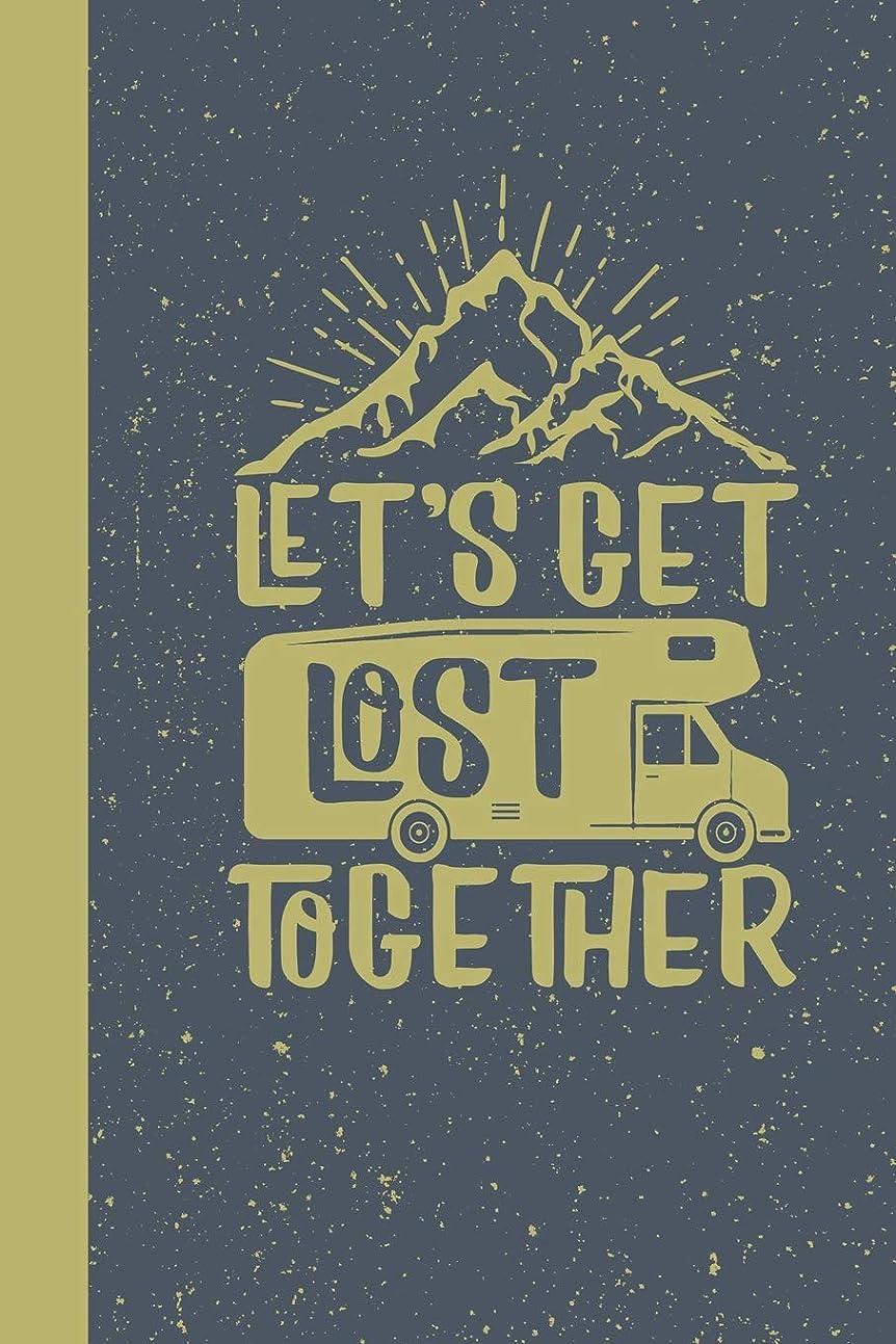 センサーまだ現像Let's Get Lost Together: RV Camping Travel Log Book to Record family RV Camping and Travel Adventures