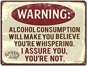 Warning Alcohol Consumption Will Make You Believe You're Whispering, 9 x 12 Inch Metal Sign, Funny Beer Signs for Man Cave, Garage, Brewery, Bar Wall Decor, Vintage Distressed Gifts, RK1025HP 9x12