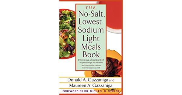 Salad and Sandwich Recipes to Delight Not Only Heart and Hypertension Patients But Their Doctors as Well The No-Salt Delicious Soup Lowest-Sodium Light Meals Book