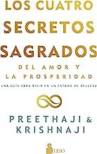Cuatro secretos sagrados del amor y de la prosperidad: Una guía para vivir en un estado de belleza (Spanish Edition)