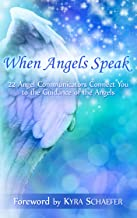 When Angels Speak: 22 Angel Communicators Connect You To The Guidance Of The Angels (Transformation Book 3)