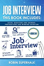Job Interview: This Book Includes: Guide, Questions and Answers, Preparations and Winning Interview                                              best Job Hunting Books