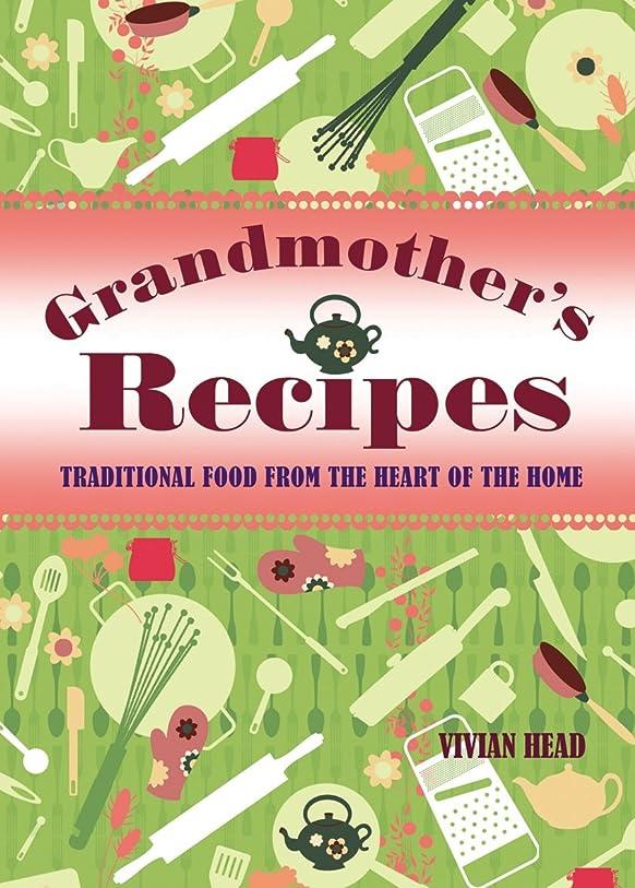 有名な暴行マットGrandmothers Recipes: Traditional Food from the Heart of the Home (English Edition)