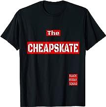 Funny The Cheapskate Black Friday Team |  T-Shirt