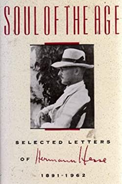 Soul of the Age: Selected Letters of Hermann Hesse, 1891-1962