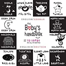 The Baby's Handbook: Bilingual (English / German) (Englisch / Deutsch) 21 Black and White Nursery Rhyme Songs, Itsy Bitsy Spider, Old MacDonald, ... Children's Learning Books (German Edition)