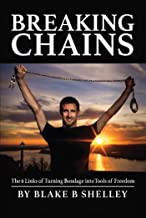 Breaking Chains: The 6 Links of Turning Bondage into Tools of Freedom