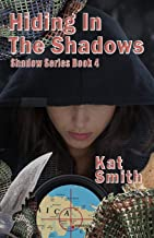 Hiding In The Shadows (Shadow Series)