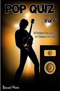 Pop Quiz Vol 6: 100 Multiple-Choice Questions on 7 Decades of Pop Music (Rock, Pop, 50s, 60s, 70s, 80s, 90s, 00s, Indie, Punk Rock, New Wave, Rap, Grunge, Soul, Glam Rock, Folk, Brit Pop)