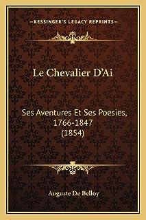 Le Chevalier D'Ai: Ses Aventures Et Ses Poesies, 1766-1847 (1854)