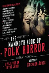 The Mammoth Book of Folk Horror: Evil Lives On in the Land! Kindle Edition