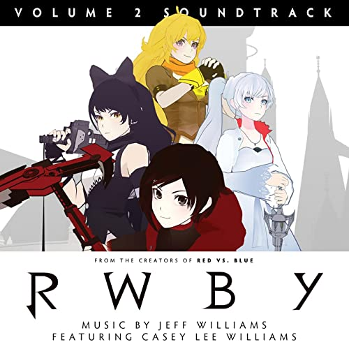 RWBY, Vol  2 (Original Soundtrack & Score) by Jeff Williams on