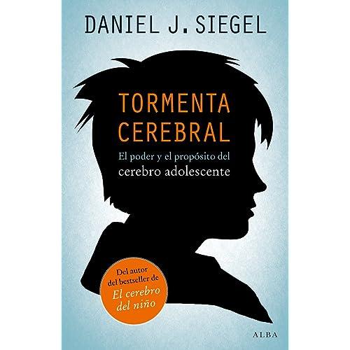 Tormenta cerebral: El poder y el propósito del cerebro adolescente ...