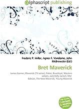 Bret Maverick: James Garner, Maverick (TV series), Poker, Riverboat, Western saloon, Jack Kelly (actor), Mel  Gibson, The New Maverick, Young Maverick