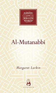 Al-Mutanabbi (Makers of the Muslim World)