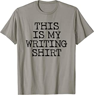 Funny Writers Shirt This is My Writing Shirt Gift for Writer T-Shirt