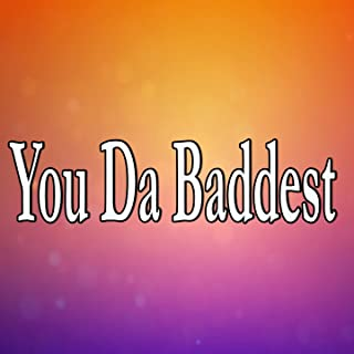 You Da Baddest (Homage to Future)