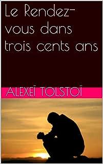 Le Rendez-vous dans trois cents ans (French Edition)