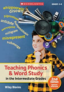 Teaching Phonics & Word Study in the Intermediate Grades, 2nd Edition: Updated & Revised