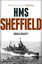 HMS Sheffield: The Life and Times of 'Old Shiny