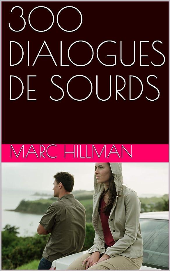 300 DIALOGUES DE SOURDS (French Edition)