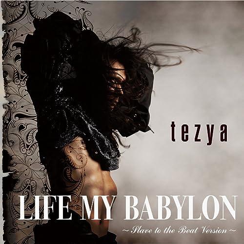LIFE MY BABYLON ~Slave to the Beat Version~