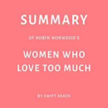 Summary of Robin Norwood's Women Who Love Too Much