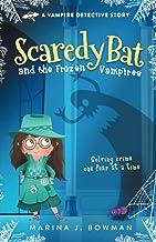 Scaredy Bat and the Frozen Vampires (Scaredy Bat: A Vampire Detective Series) PDF