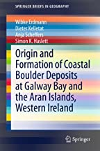 Origin and Formation of Coastal Boulder Deposits at Galway Bay and the Aran Islands, Western Ireland (SpringerBriefs in Ge...