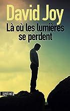 Là où les lumières se perdent (French Edition)