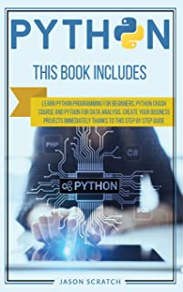 Python: This Book Includes: Learn Python Programming for Beginners, Python Crash Course and Python for Data Analysis. Crea...
