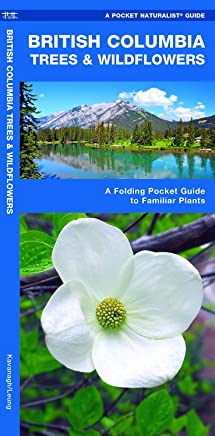 British Columbia Trees & Wildflowers: A Folding Pocket Guide to Familiar Plants