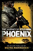 Phoenix: The Journey of Kyle Gibbs (A Kyle Gibbs Action Thriller - Book 2)