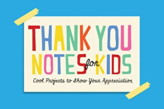 Thank You Notes for Kids: Cool Projects to Show Your Appreciation