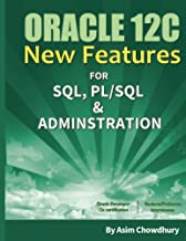 Oracle 12C New Features: SQL, PL/SQL and Administration