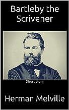Bartleby the Scrivener : Short story