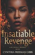 Insatiable Revenge: A Dr. Olivia C. Maxwell novel
