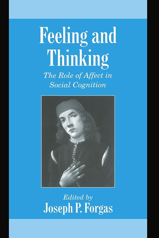 アライアンス終わらせるフレームワークFeeling and Thinking: The Role of Affect in Social Cognition (Studies in Emotion and Social Interaction)