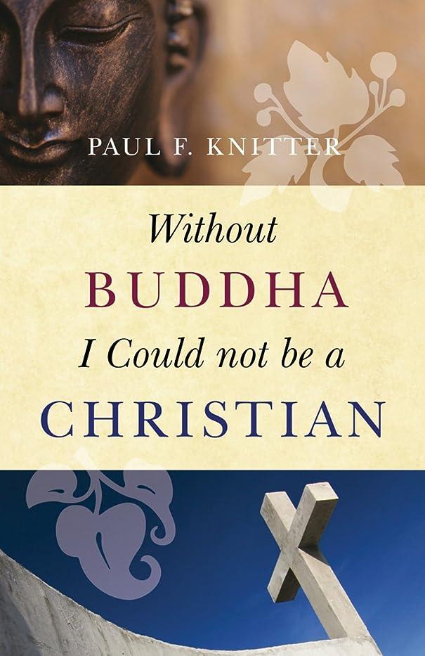 夜間番号楕円形Without Buddha I Could not be a Christian (English Edition)