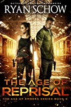 The Age of Reprisal: A Post-Apocalyptic Survival Thriller (The Age of Embers Book 3)