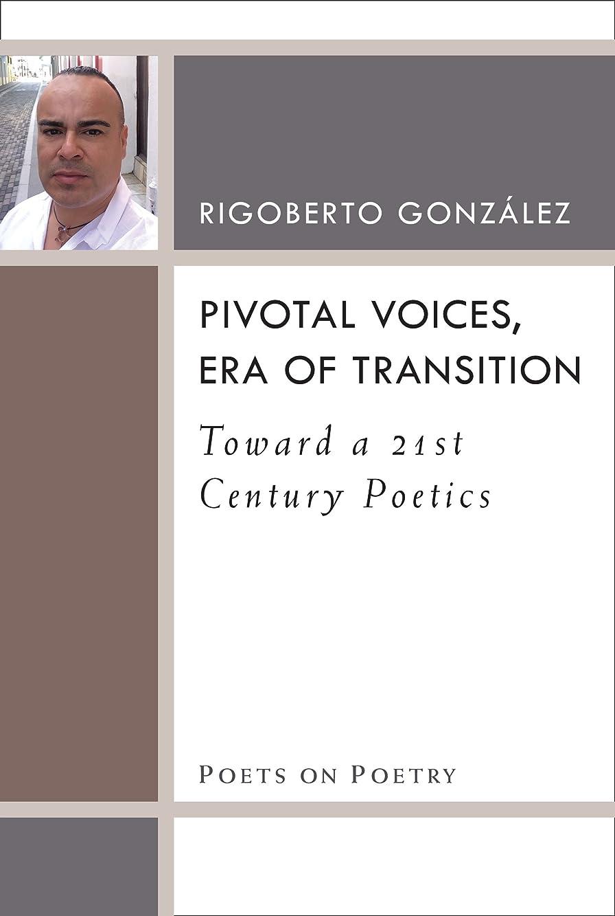 背骨いらいらするマエストロPivotal Voices, Era of Transition: Toward a 21st Century Poetics (Poets On Poetry) (English Edition)