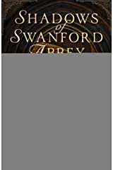 Shadows of Swanford Abbey Kindle Edition