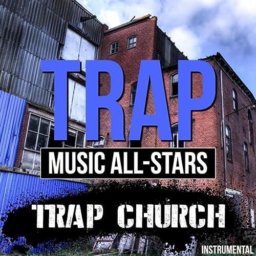 Amazon.com: Trap Church (Instrumental): Trap Music All-Stars ...
